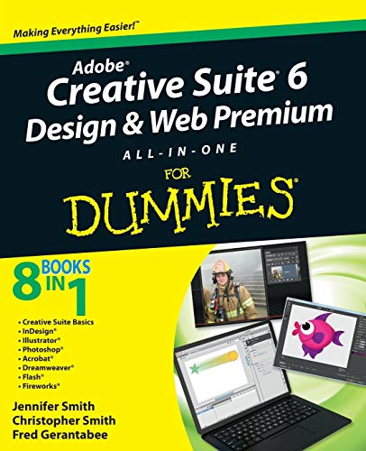 Adobe Creative Suite 6 Design and Web Premium All-in-One For Dummies - Jennifer Smith, Christopher Smith, Fred Gerantabee