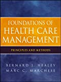 Foundations of health care management [electronic resource] : principles and methods