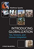 Introducing Globalization [electronic resource] : Ties, Tensions, and Uneven Integration.