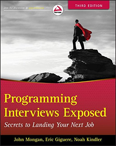 Programming Interviews Exposed : Secrets to Landing Your Next Job