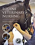 Equine Veterinary Nursing [electronic resource]. 