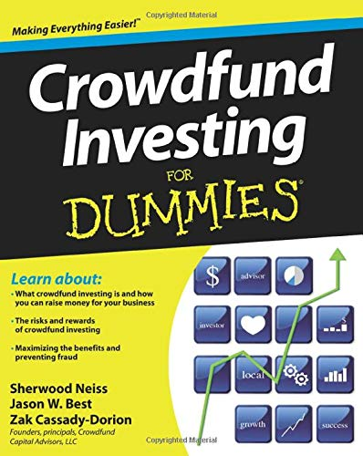 Crowdfund Investing For Dummies, Neiss, Sherwood; Best, Jason W.; Cassady-Dorion, Zak