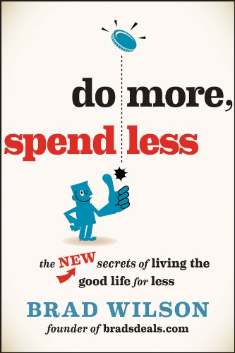 PDF Do More Spend Less The New Secrets of Living the Good Life for Less