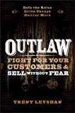 Outlaw [electronic resource] : fight for your customers and sell without fear