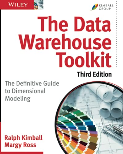 The Data Warehouse Toolkit: The Definitive Guide to Dimensional Modeling, Kimball, Ralph; Ross, Margy