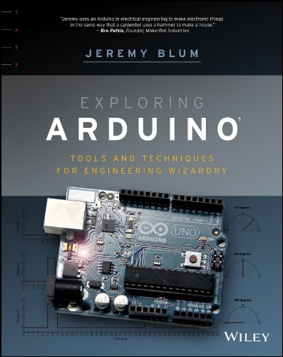 Exploring Arduino: Tools and Techniques for Engineering Wizardry - Jeremy Blum