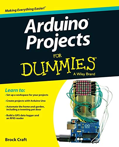 Arduino Projects For Dummies - Brock Craft