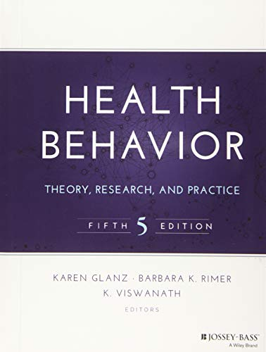 Health Behavior: Theory, Research, and Practice (Jossey-Bass Public Health) - Karen Glanz, Barbara K. Rimer, K. Viswanath