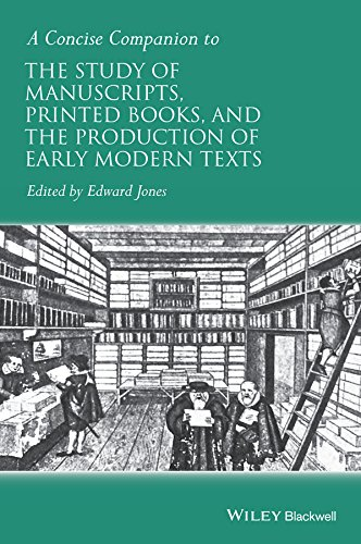 PDF A Concise Companion to the Study of Manuscripts Printed Books and the Production of Early Modern Texts Concise Companions to Literature and Culture