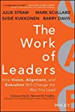 The Work of Leaders [electronic resource] : How Vision, Alignment, and Execution Will Change the Way You Lead