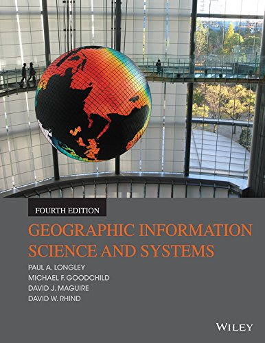 Geographic Information Science and Systems - Paul A. Longley, Michael F. Goodchild, David J. Maguire, David W. RhindWiley