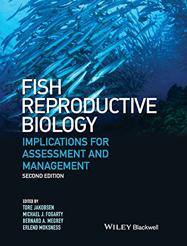 FISH REPRODUCTIVE BIOLOGY IMPLICATIONS FOR ASSESSMENT AND MANAGEMENT (HB 2016), 2ED