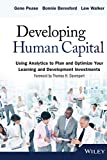 Buy Developing Human Capital: Using Analytics to Plan and Optimize Your Learning and Development Investments from Amazon