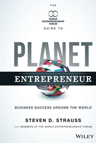 PDF Planet Entrepreneur The World Entrepreneurship Forum s Guide to Business Success Around the World