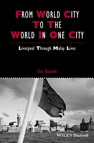 PDF From World City to the World in One City Liverpool through Malay Lives Studies in Urban and Social Change