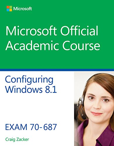 70-687 Configuring Windows 8.1 - Microsoft Official Academic Course