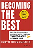 Buy Becoming the Best: Build a World-Class Organization Through Values-Based Leadership from Amazon