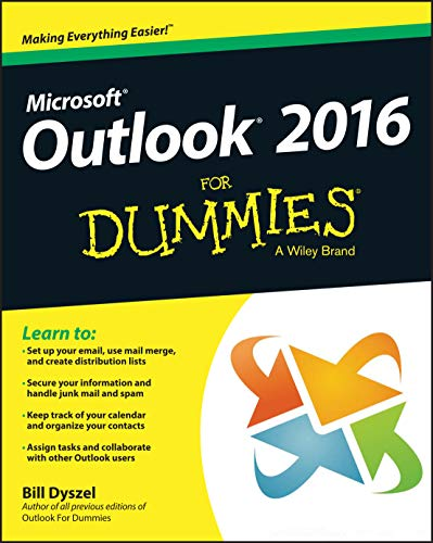 Outlook 2016 For Dummies (Outlook for Dummies) - Bill Dyszel