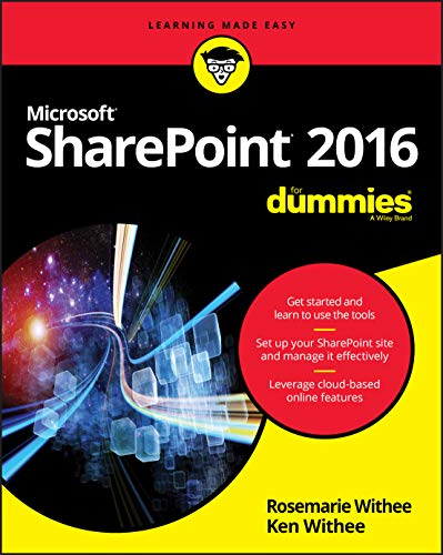 SharePoint 2016 For Dummies - Rosemarie Withee, Ken Withee