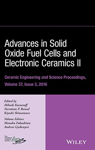 PDF Advances in Solid Oxide Fuel Cells and Electronic Ceramics II Ceramic Engineering and Science Proceedings Volume 37 Issue 3