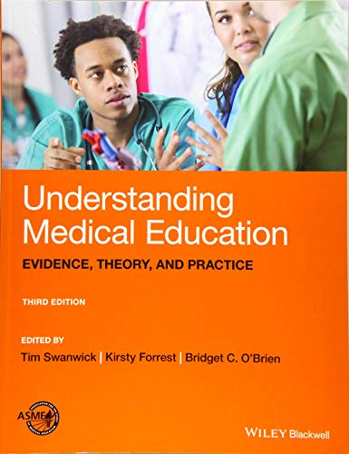 Understanding medical education [electronic resource] : evidence, theory, and practice / edited by Tim Swanwick, Kirsty Forrest, Bridget C. O'Brien.