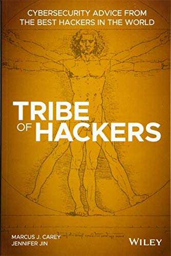 Tribe of Hackers Cybersecurity Advice from the Best Hackers in the World