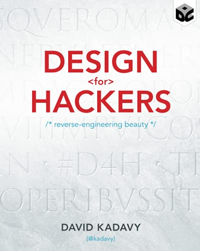 Design for Hackers : Reverse Engineering Beauty
