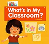 Our World Reader 1 What's in my Classroom (Non Fiction)