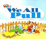 Our World Reader 1 We All Pull