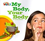 Our World Reader 1 My Body Your Body (Non Fiction)