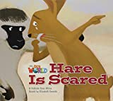 Our World Reader 2 Hare is Scared