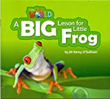 Our World Reader 2 A Big Lesson for Little Frog (Non Fiction)