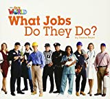Our World Reader 2 What Jobs Do They Do? (Non Fiction)