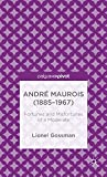 Andre Maurois (1885-1967): Fortunes and Misfortunes of a Moderate