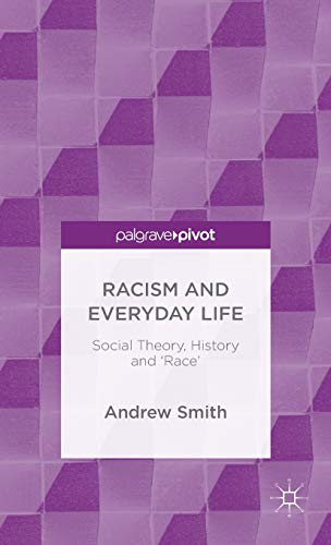 PDF Racism and Everyday Life Social Theory History and Race