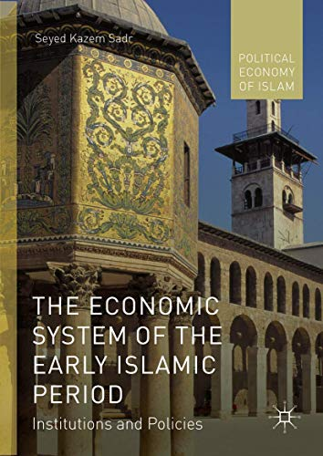PDF The Economic System of the Early Islamic Period Institutions and Policies Political Economy of Islam