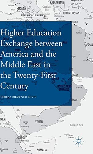 Higher Education Exchange between America and the Middle East in the Twenty-First Century, Bevis, Teresa Brawner