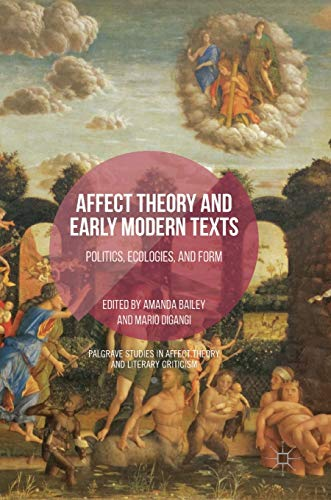 PDF Affect Theory and Early Modern Texts Politics Ecologies and Form Palgrave Studies in Affect Theory and Literary Criticism