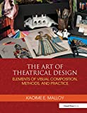 The Art of Theatrical Design: Elements of Visual Composition, Methods, and Practice, Malloy, Kaoime