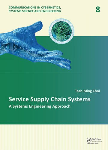 PDF Service Supply Chain Systems A Systems Engineering Approach Communications in Cybernetics Systems Science and Engineering