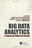 BIG DATA ANALYTICS : A SOCIAL NETWORK APPROACH
