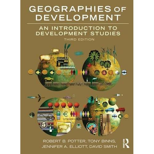 Geographies Development 3e Potter Binns Elliott Smith Routledge H. 9781138170292