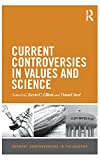 Current Controversies in Values and Science by Kevin C. Elliott and Daniel Steel (Editors)