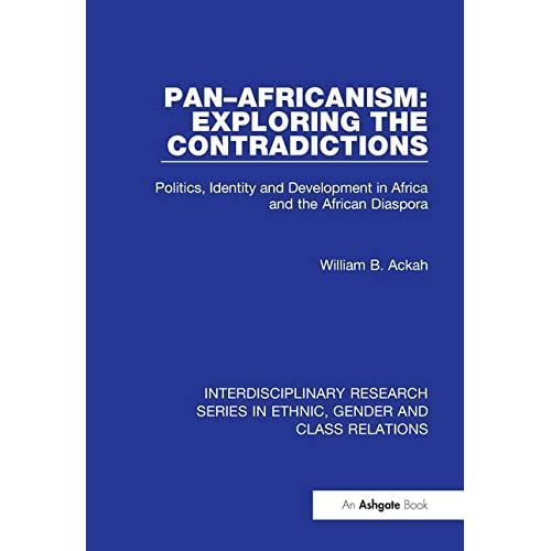 Pan-Africanism Exploring Contradictions Ackah Routledge Paperback 9781138205246