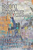 Reading architecture : literary imagination and architectural experience