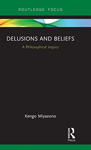 Delusions and Beliefs by Kengo Miyazono