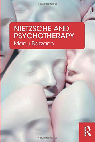 Nietzsche and Psychotherapy by Manu Bazzano