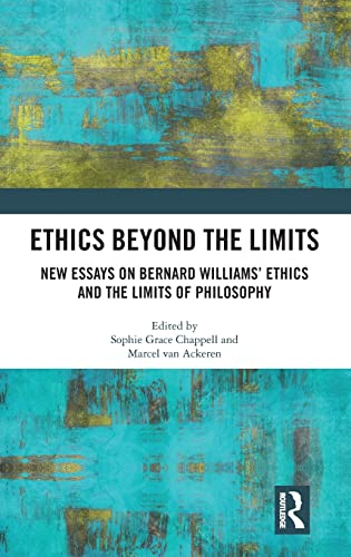 Ethics Beyond the Limits by Sophie Grace Chappell and Marcel van Ackeren (Editors)