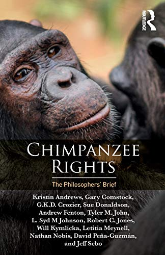 Chimpanzee Rights by Kristin Andrews et al.
