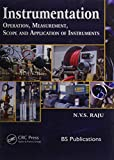 INSTRUMENTATION : OPERATION, MEASUREMENT, SCOPE AND APPLICATION OF INSTRUMENTS